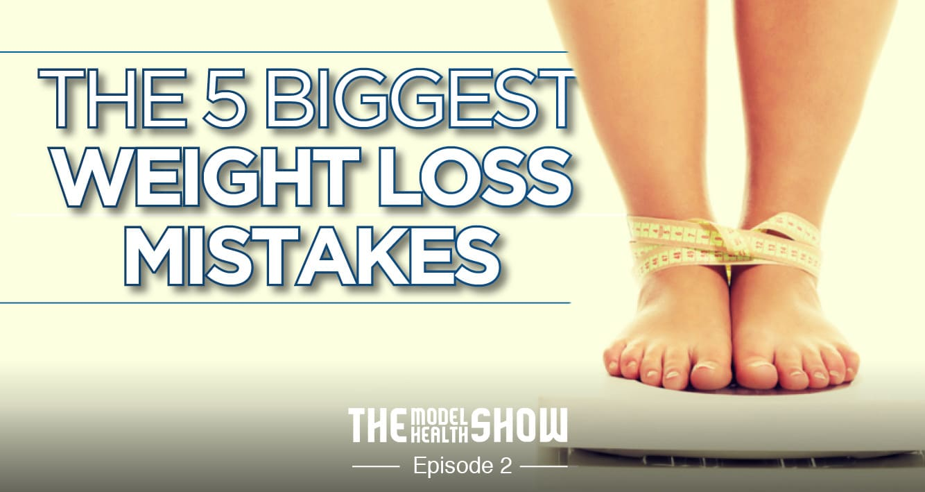 The 5 Biggest Weight Loss Mistakes
