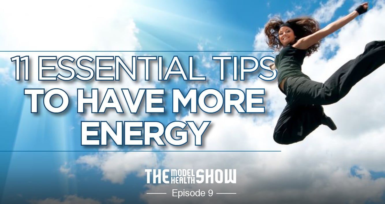 11 Essential Tips To Have More Energy