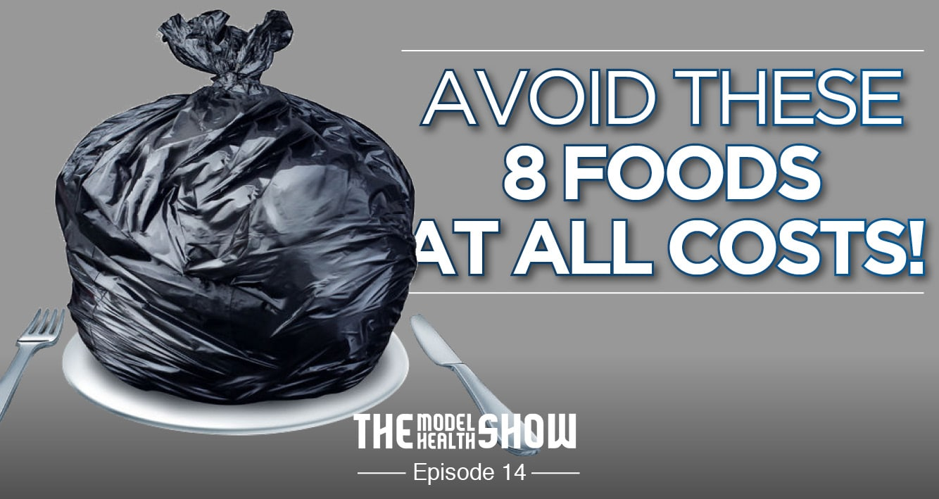 Avoid These 8 Foods At All Costs!