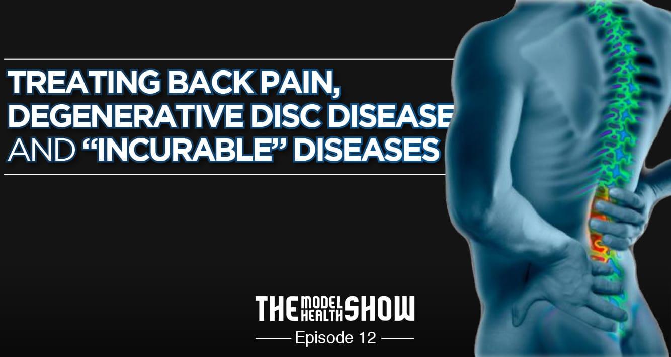 Treating Back Pain, Degenerative Disc Disease, And Incurable Diseases