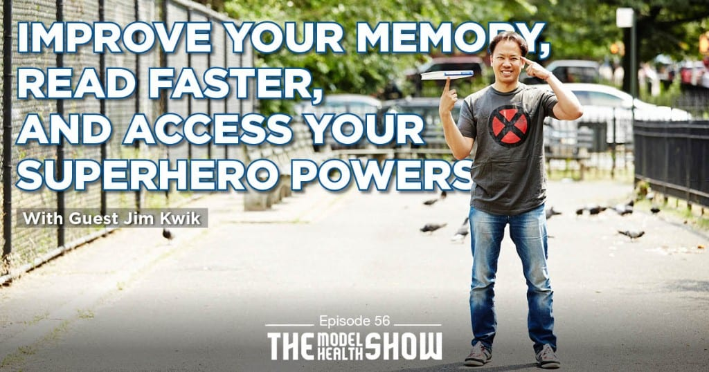 How To Improve Your Memory, Read Faster, And Access Your Superhero Powers - With Jim Kwik