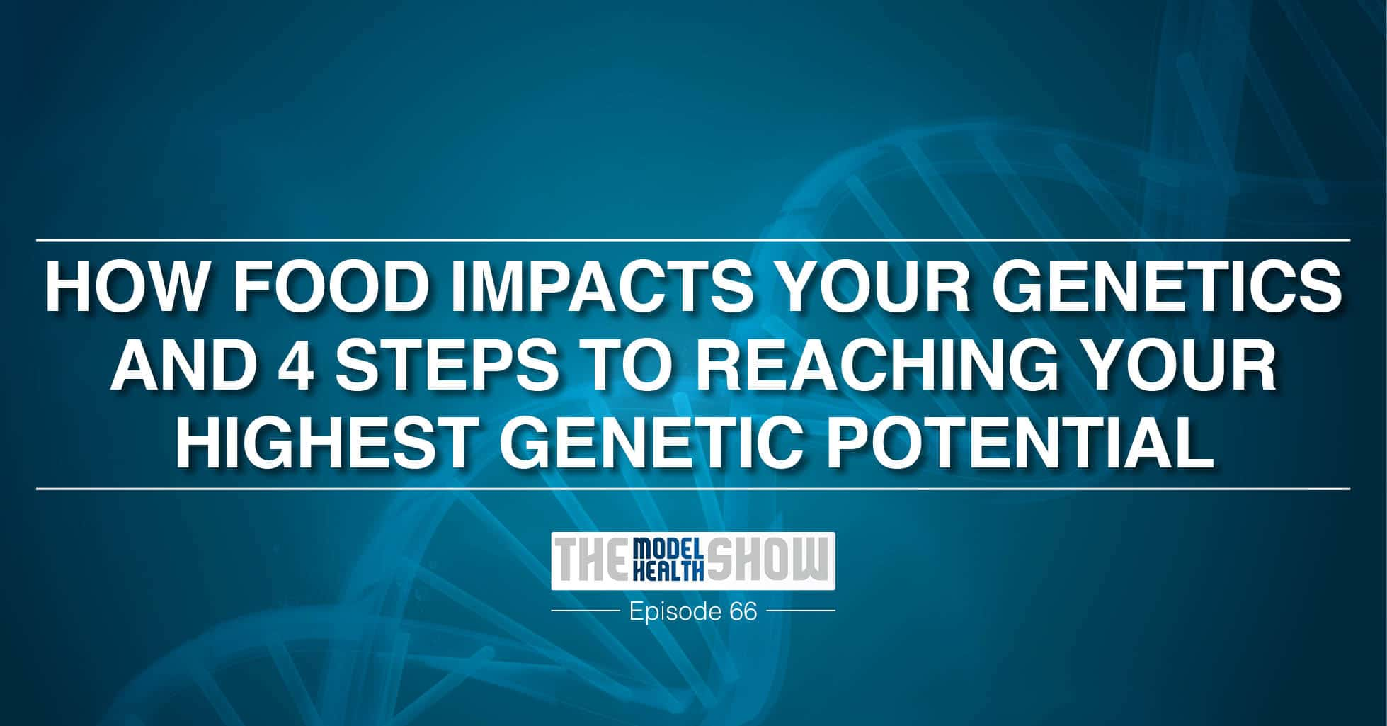 How Food Impacts your genetics