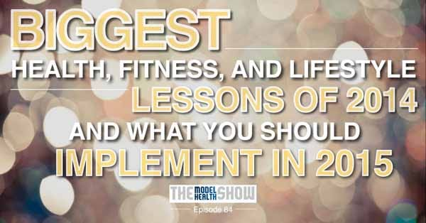 Biggest-Health-Fitness-And-Lifestyle-Lessons-Of-2014-And-What-You-Should-Implement-In-2015