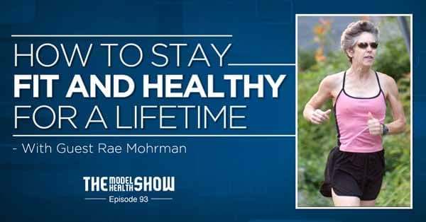 How-To-Stay-Fit-And-Healthy-For-A-Lifetime-With-Rae-Mohrman