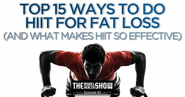 Top-15-Ways-To-Do-HIIT-For-Fat-Loss-And-What-Makes-HIIT-So-Effective