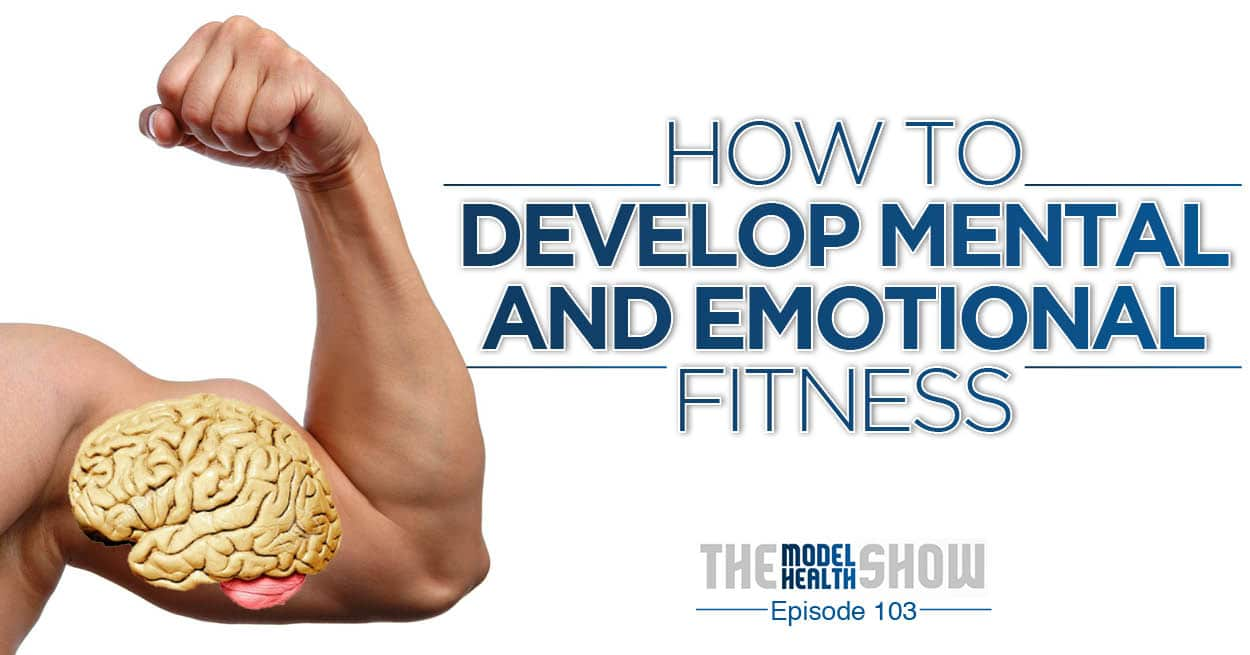 How To Develop Mental And Emotional Fitness