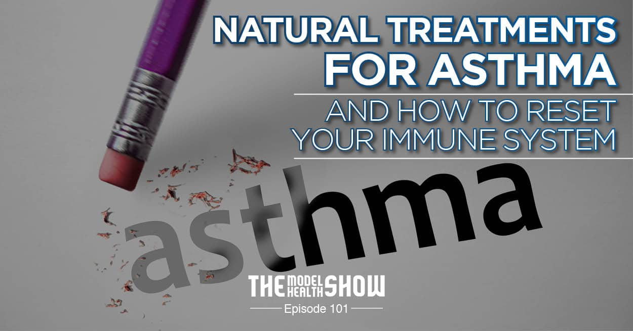 Natural Treatments For Asthma And How To Reset Your Immune System