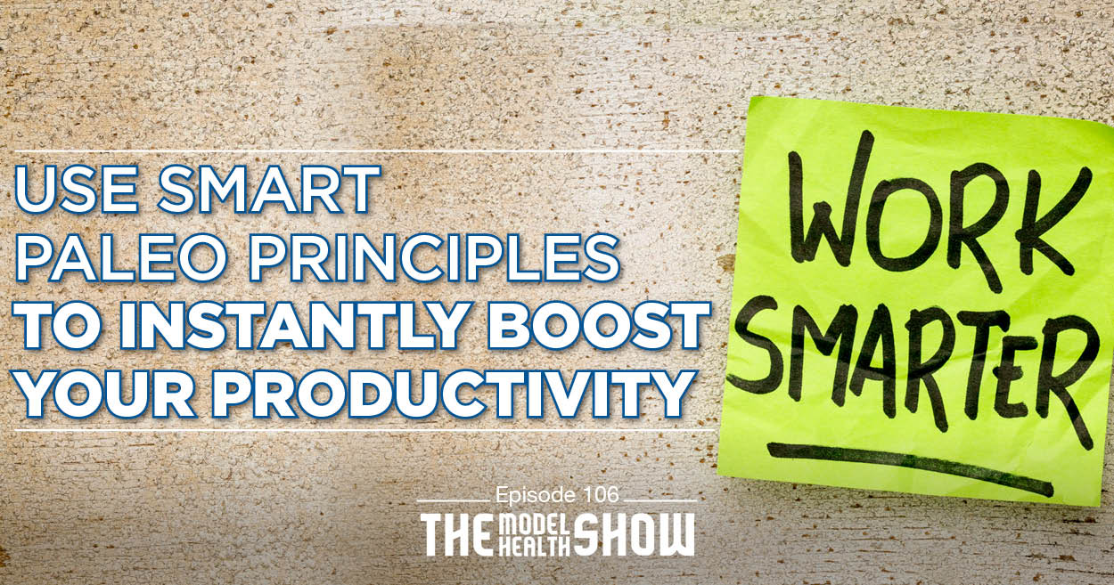 Use Smart Paleo Principles To Instantly Boost Your Productivity