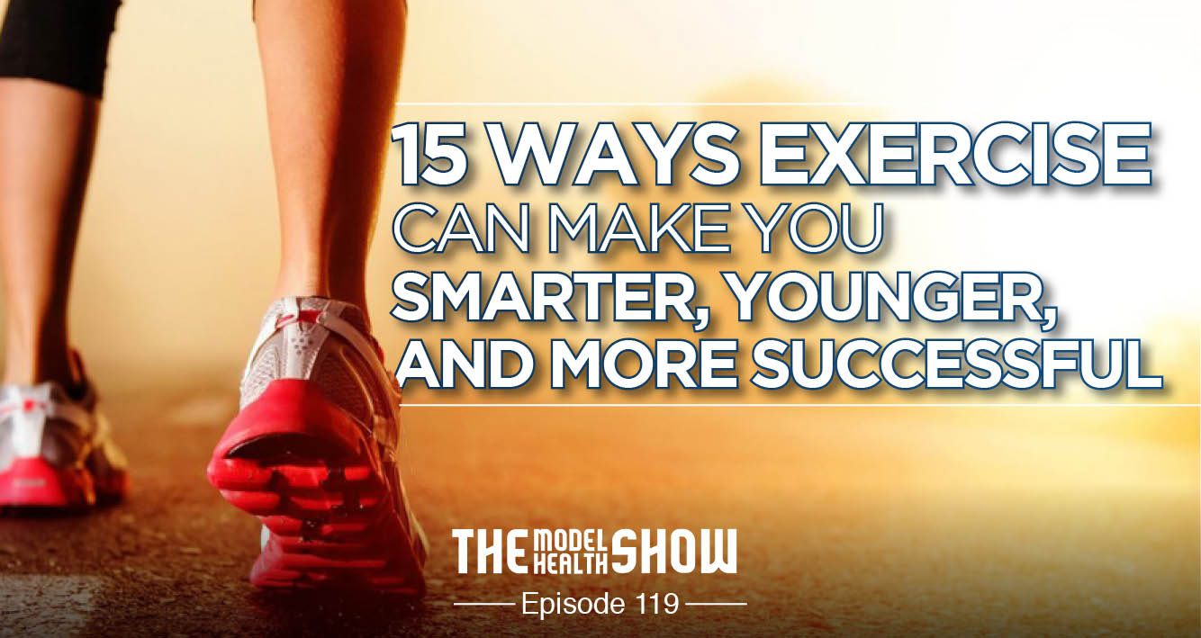 15 Ways Exercise Can Make You Smarter, Younger, And More Successful