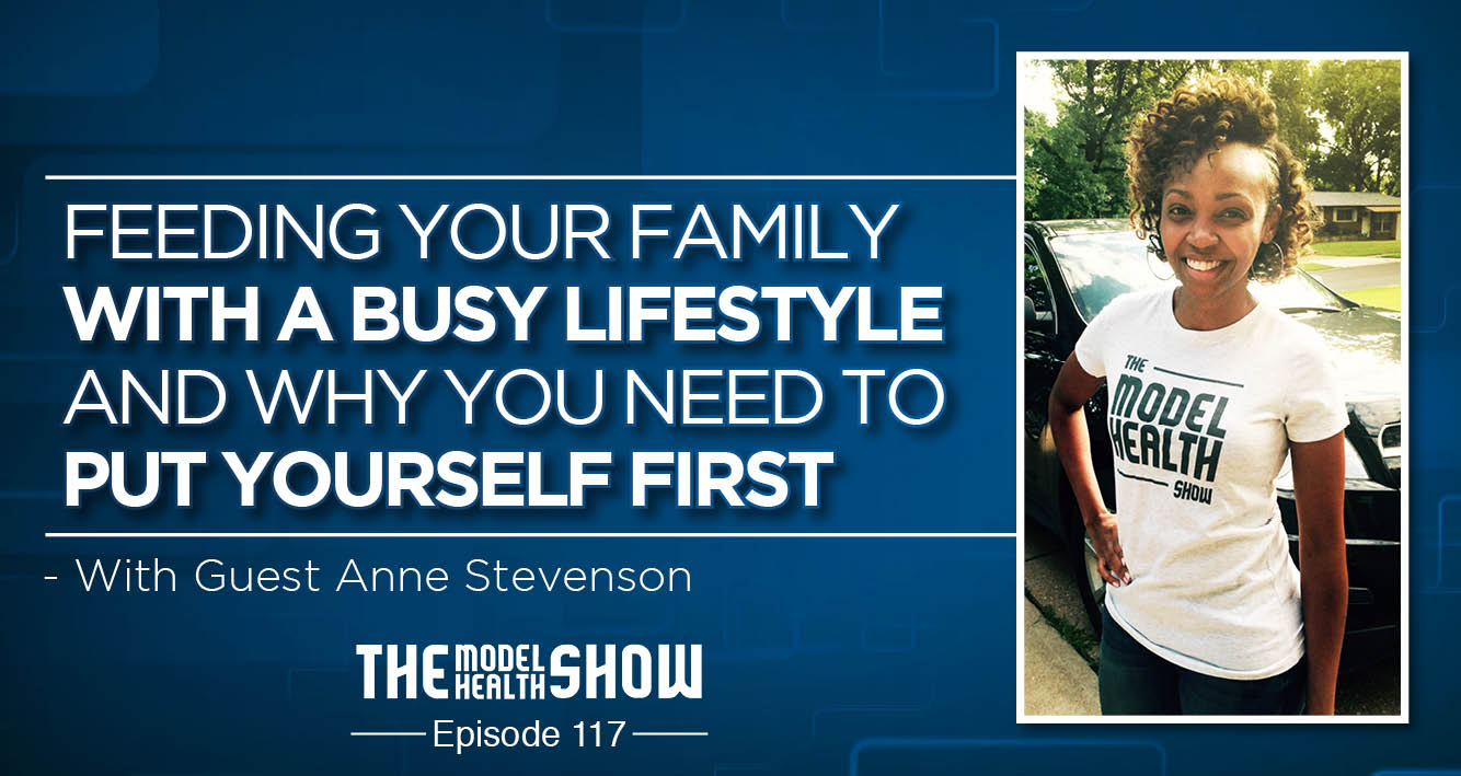 Feeding Your Family With A Busy Lifestyle And Why You Need To Put Yourself First - With Anne Stevenson