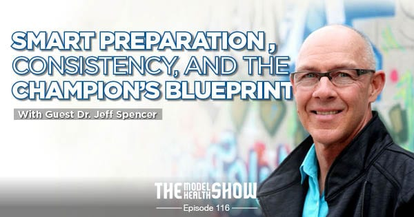Smart Preparation, Consistency, And The Champion's Blueprint - With Dr. Jeff Spencer