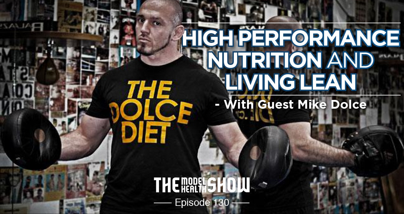 High Performance Nutrition And Living Lean - With Mike Dolce