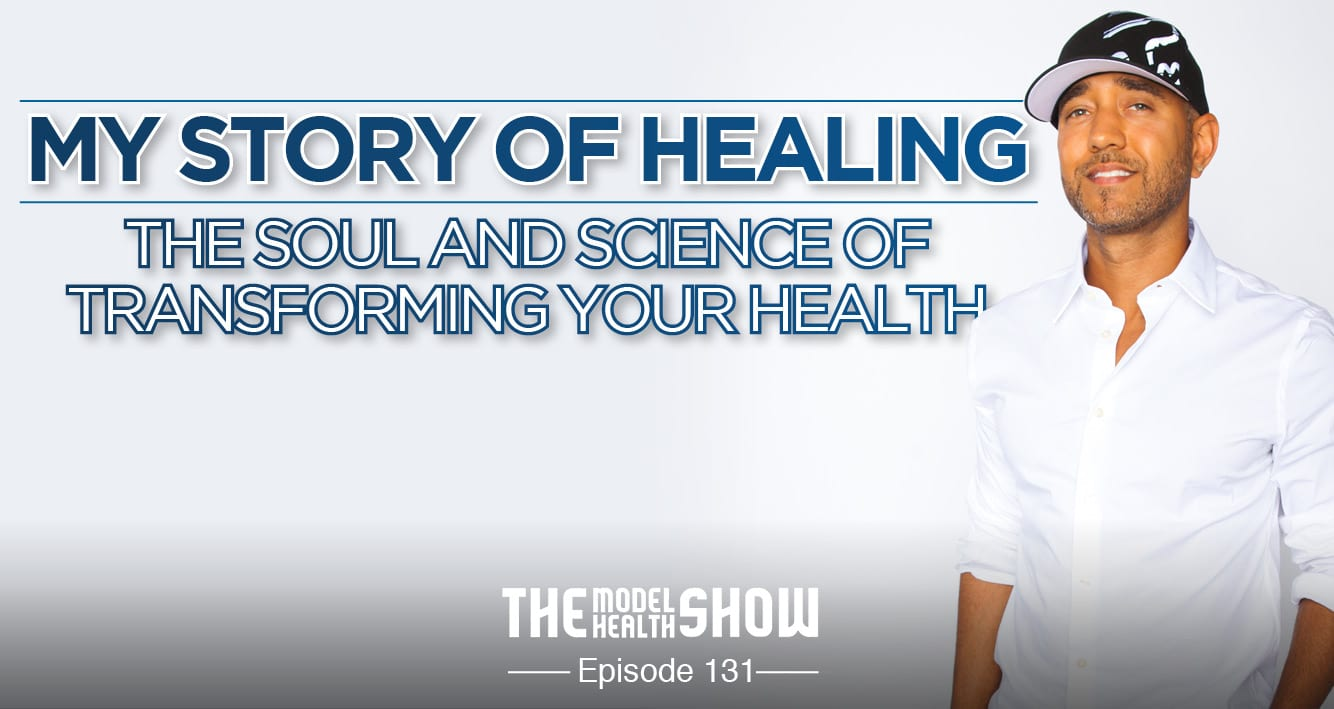 My Story Of Healing: The Soul And Science Of Transforming Your Health