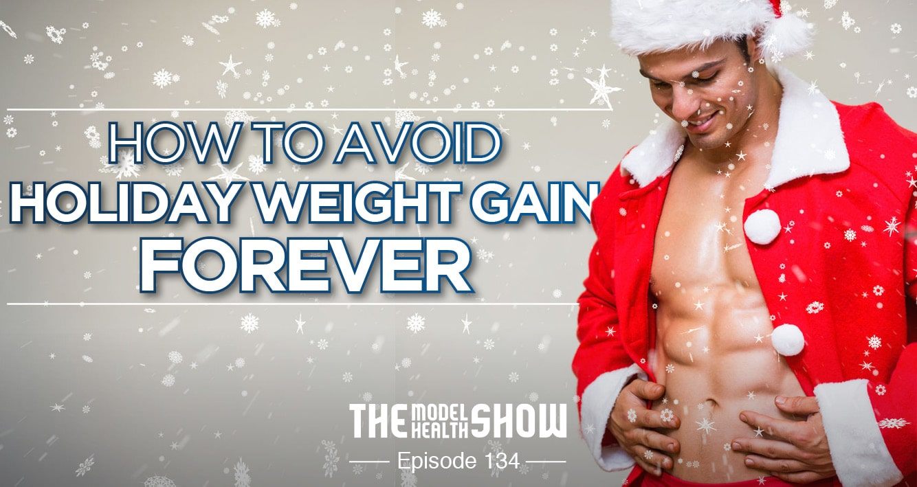 How To Avoid Holiday Weight Gain FOREVER