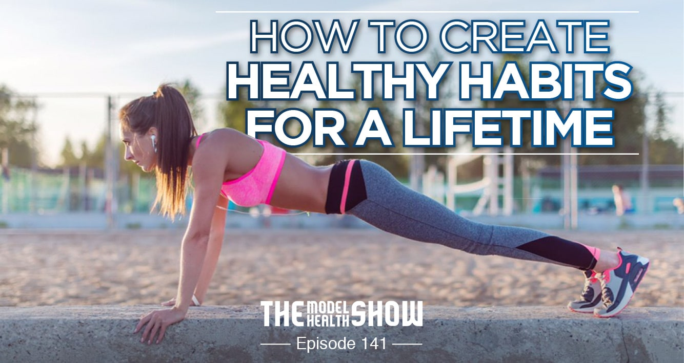 How To Create Healthy Habits For A Lifetime
