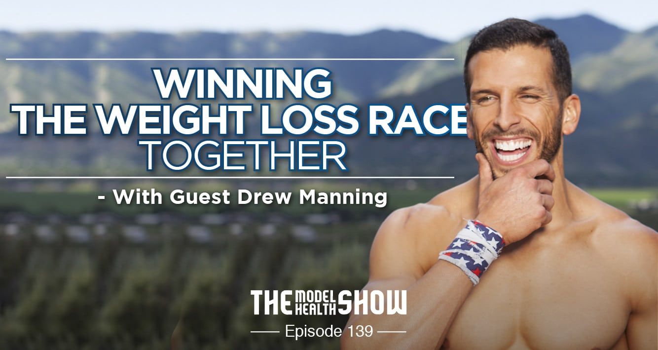 Winning The Weight Loss Race Together - With Drew Manning