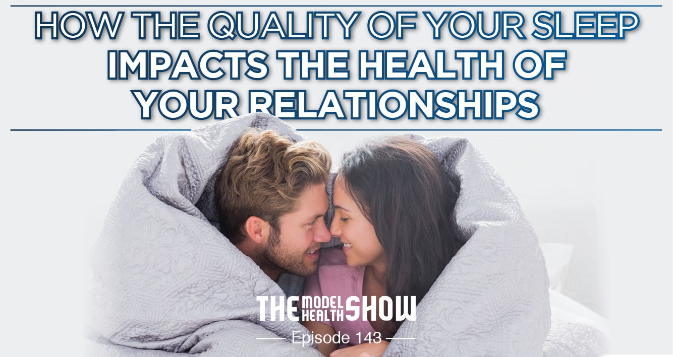 How The Quality Of Your Sleep Impacts The Health Of Your Relationships