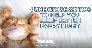 4 Unorthodox Tips To Help You Sleep Better Every Night