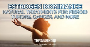 Estrogen Dominance - Natural Treatments For Fibroid Tumors, Cancer, And More