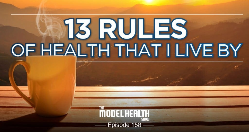 13 Rules Of Health That I Live By