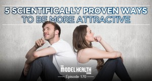 5 Scientifically Proven Ways To Be More Attractive