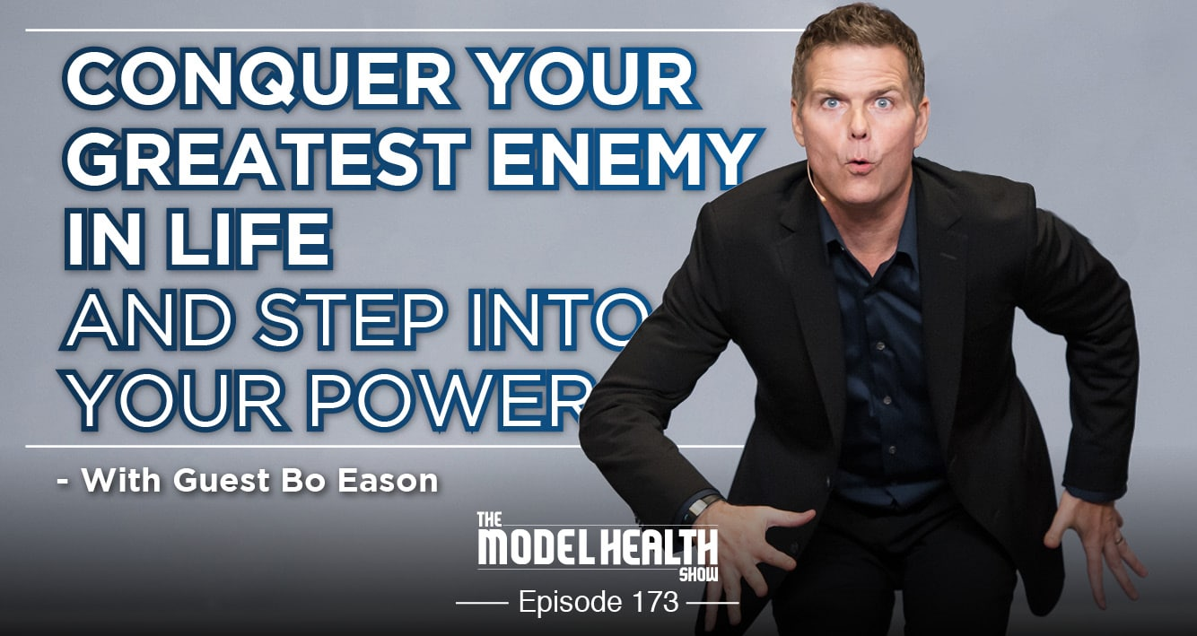 Conquer Your Greatest Enemy In Life And Step Into Your Power - With Bo Eason