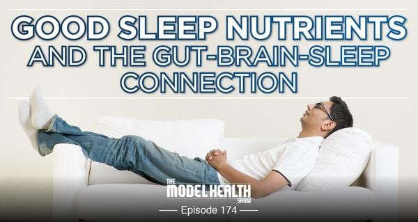 Good Sleep Nutrients And The Gut-Brain-Sleep Connection