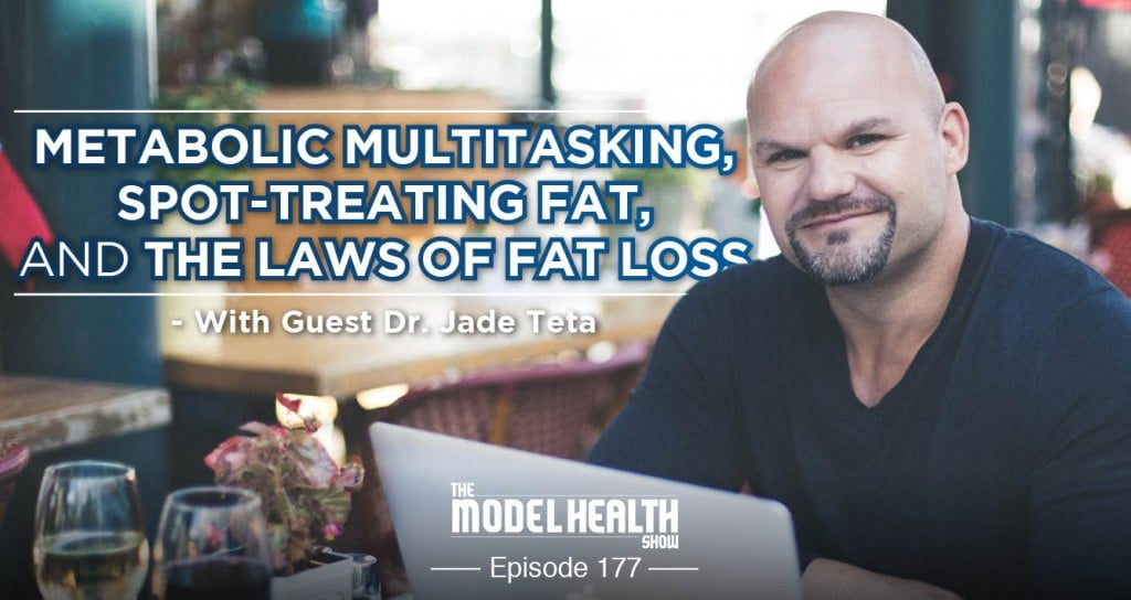 metabolic-multitasking-spot-treating-fat-and-the-laws-of-fat-loss-with-dr-jade-teta