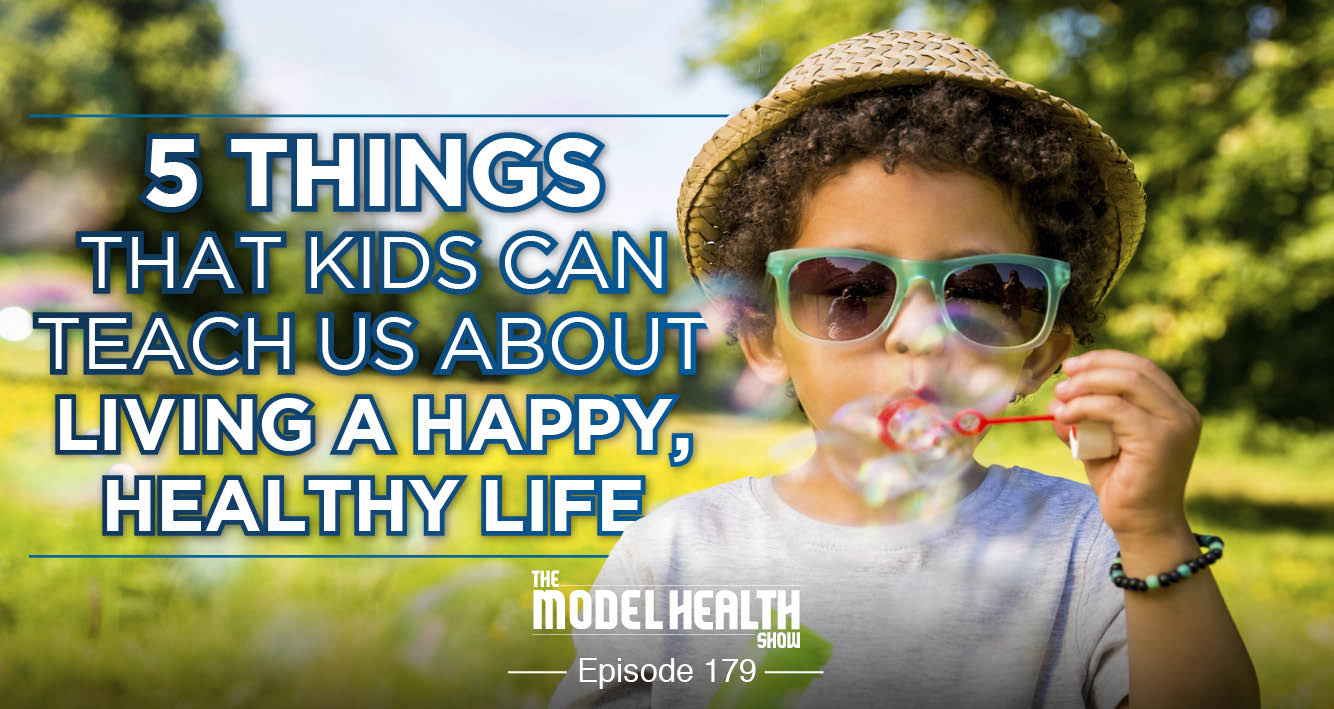 5-things-kids-can-teach-us-about-living-a-happy-healthy-life