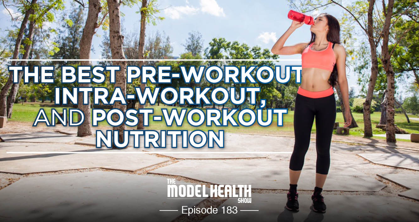 the-best-pre-workout-intra-workout-and-post-workout-nutrition