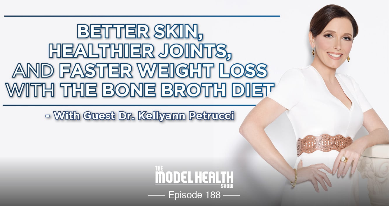 better-skin-healthier-joints-and-faster-weight-loss-with-the-bone-broth-diet-with-dr-kellyann-petrucci