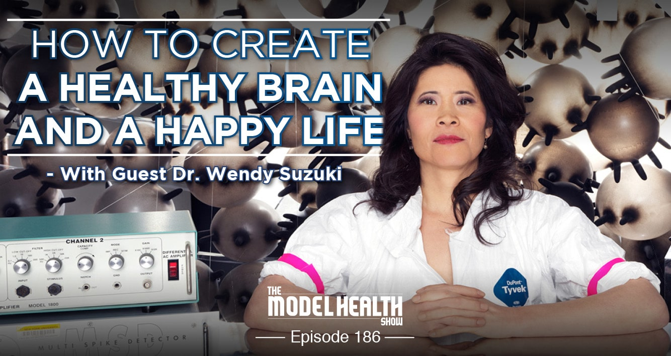 how-to-create-a-healthy-brain-and-a-happy-life-with-dr-wendy-suzuki