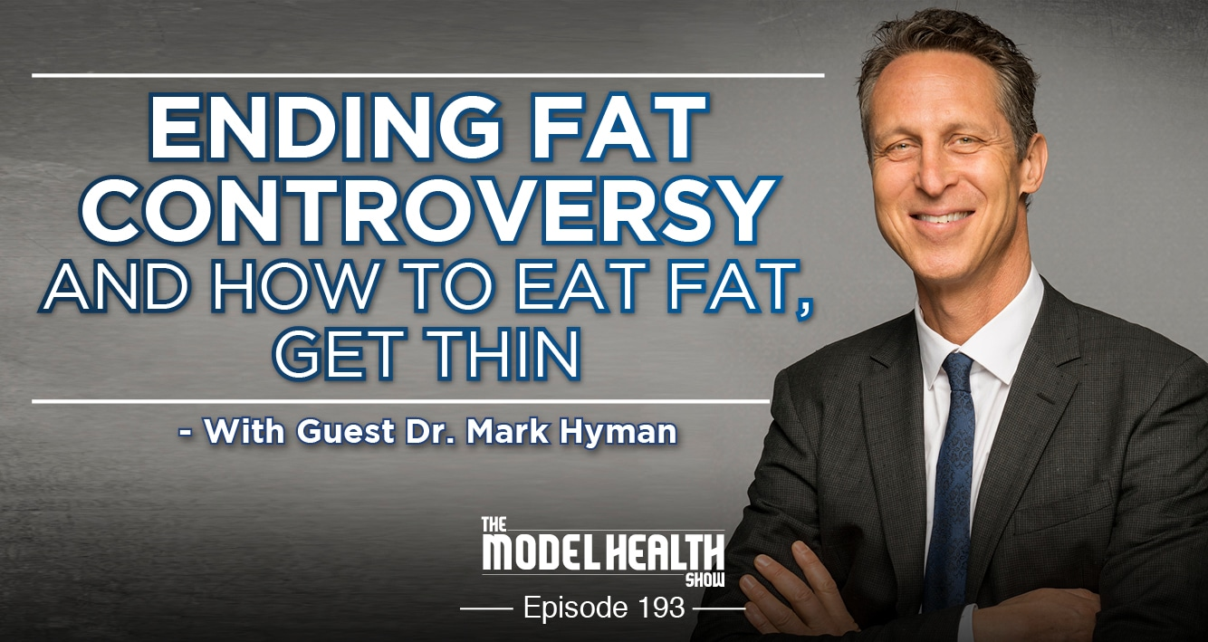ending-fat-controversy-and-how-to-eat-fat-get-thin-with-dr-mark-hyman
