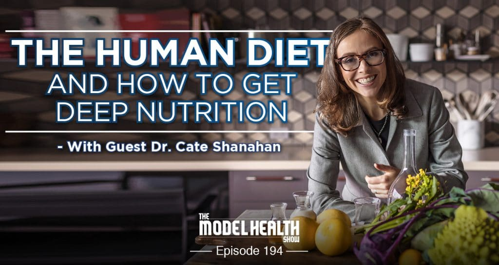 the-human-diet-and-how-to-get-deep-nutrition-with-dr-cate-shanahan