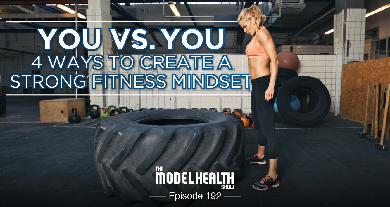 you-vs-you-4-ways-to-create-a-strong-fitness-mindset