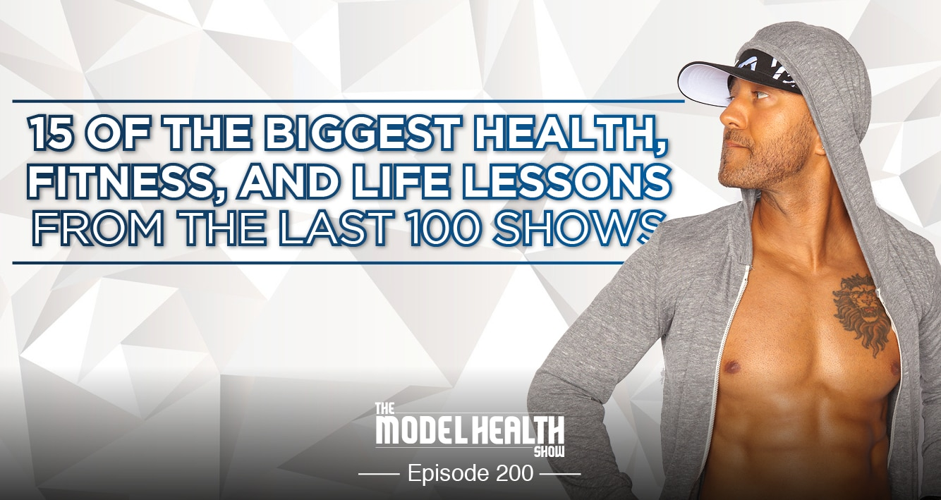 15 Of The Biggest Health, Fitness, And Life Lessons From The Last 100 Shows