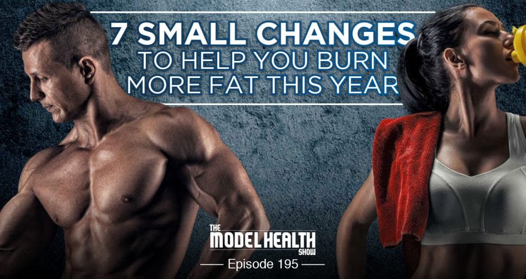 7-small-changes-to-help-you-burn-more-fat-this-year