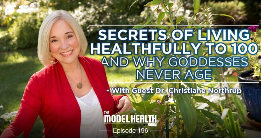 secrets-of-living-healthfully-to-100-and-why-goddesses-never-age-with-dr-christiane-northrup