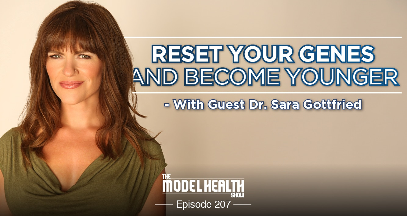Reset Your Genes And Become Younger - With Dr. Sara Gottfried