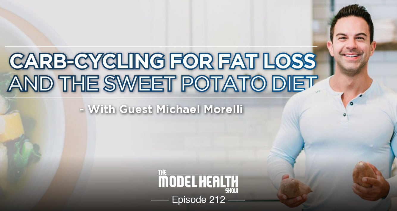 Carb-Cycling For Fat Loss And The Sweet Potato Diet - With Michael Morelli