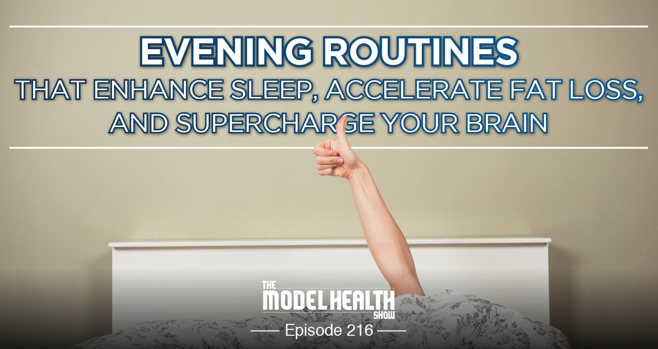 Evening Routines That Enhance Sleep, Accelerate Fat Loss, And Supercharge Your Brain