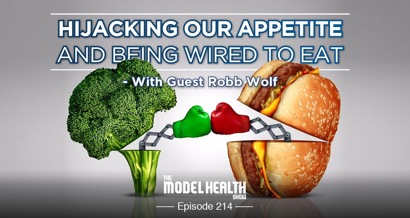 Hijacking Our Appetite And Being Wired To Eat - With Robb Wolf
