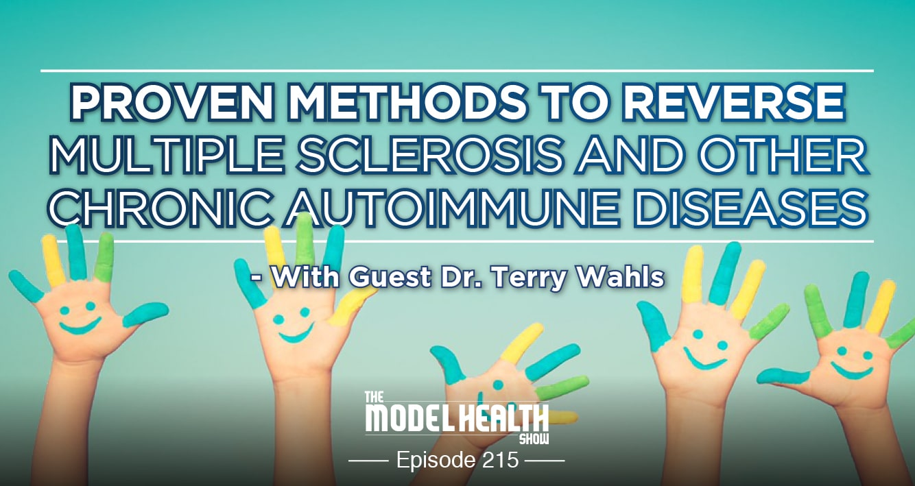 Proven Methods To Reverse Multiple Sclerosis And Other Chronic Autoimmune Diseases - With Dr. Terry Wahls
