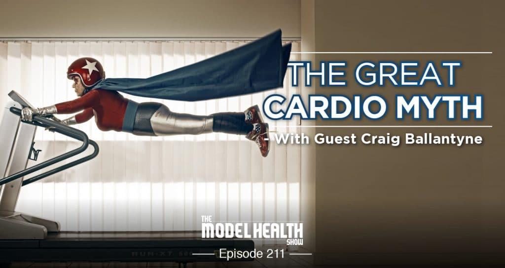 The Great Cardio Myth - With Craig Ballantyne
