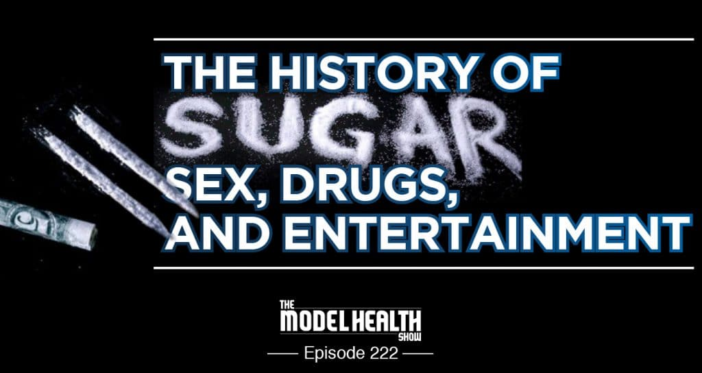 TMHS 222: The History Of Sugar: Sex, Drugs, And