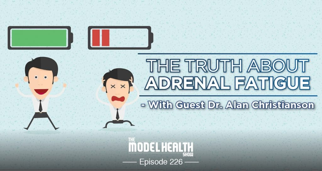 The Truth About Adrenal Fatigue - With Dr. Alan Christianson