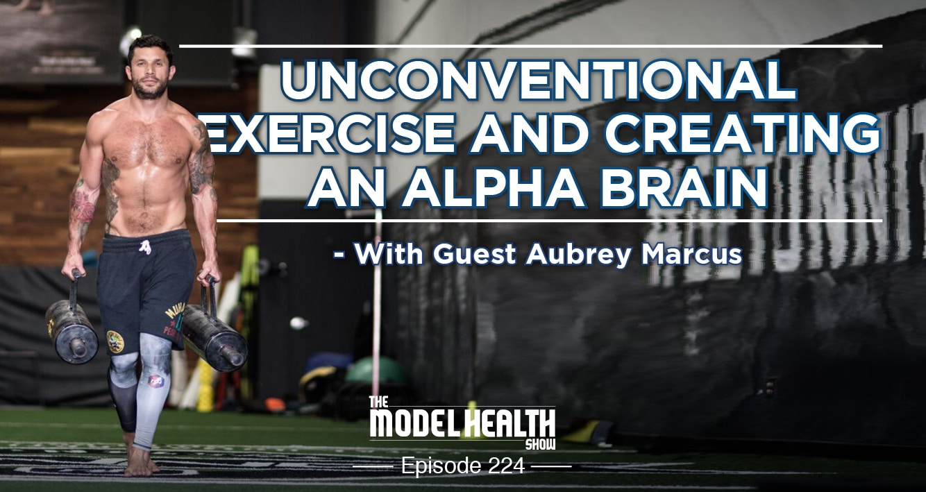 Unconventional Exercise And Creating An Alpha Brain - With Aubrey Marcus
