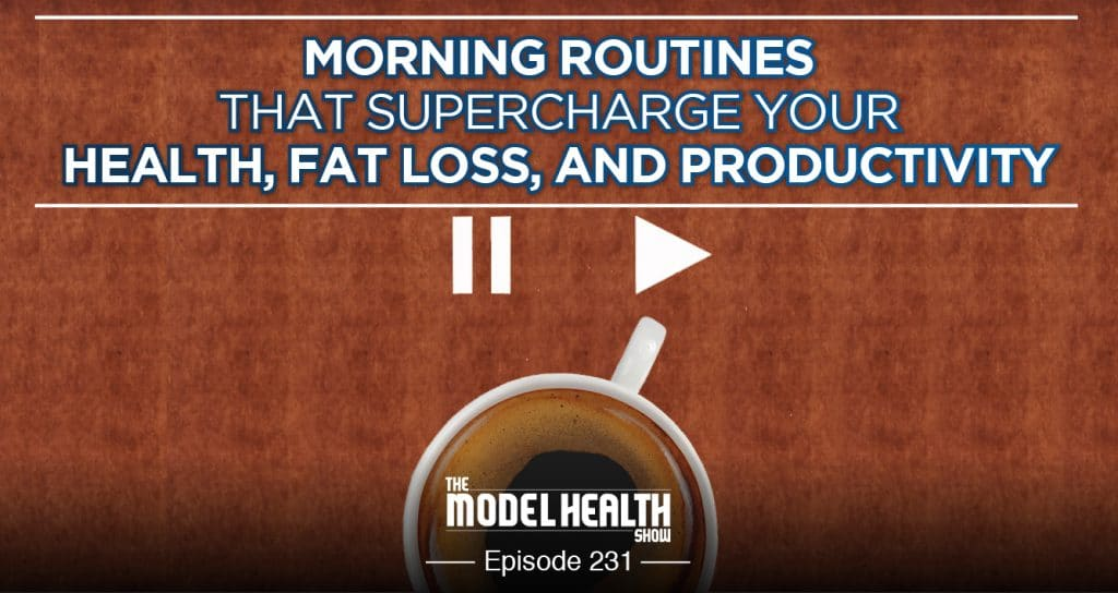 Morning Routines That Supercharge Your Fat Loss, Health, And Productivity