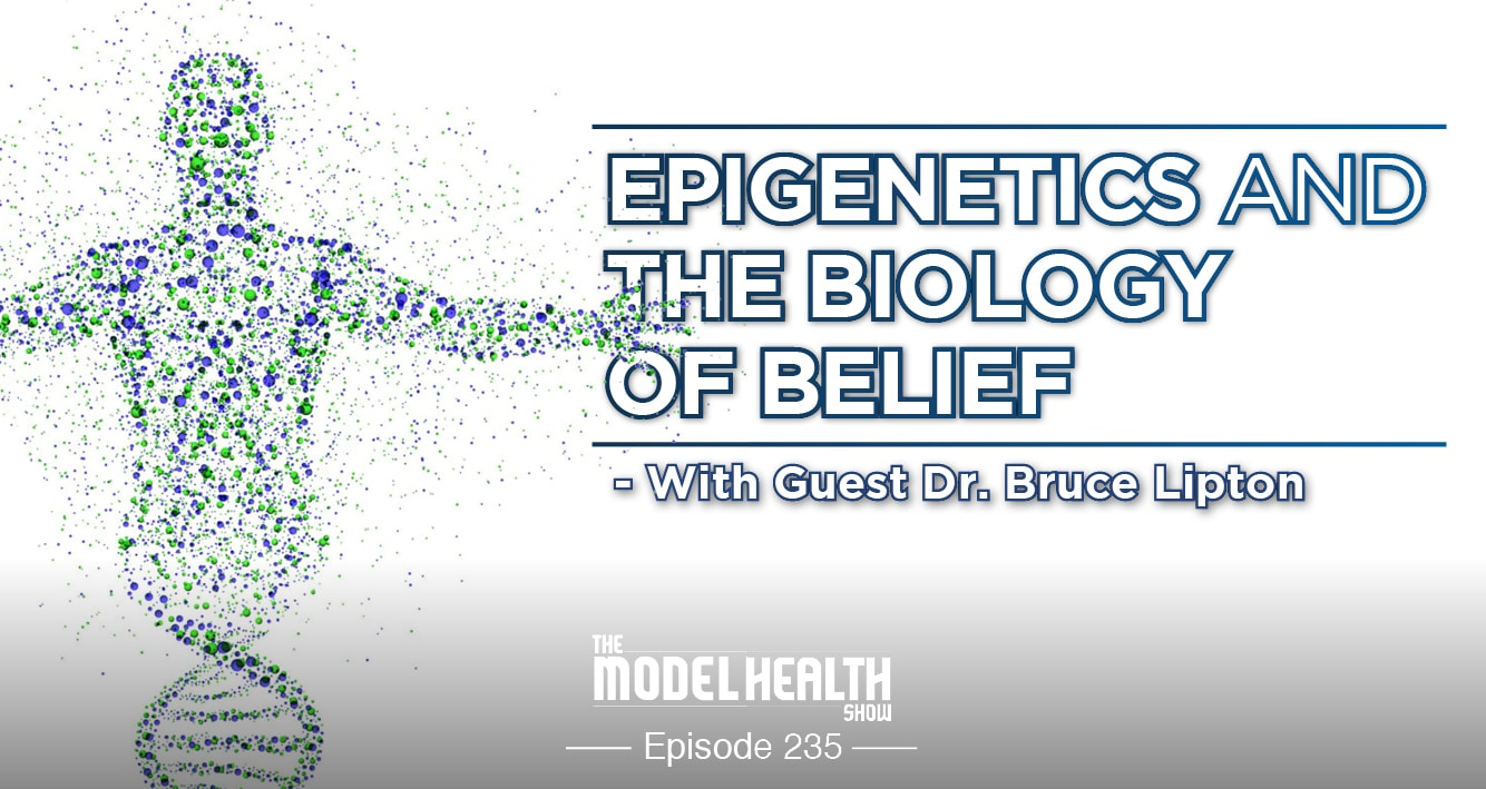 Epigenetics And The Biology Of Belief - With Dr. Bruce Lipton