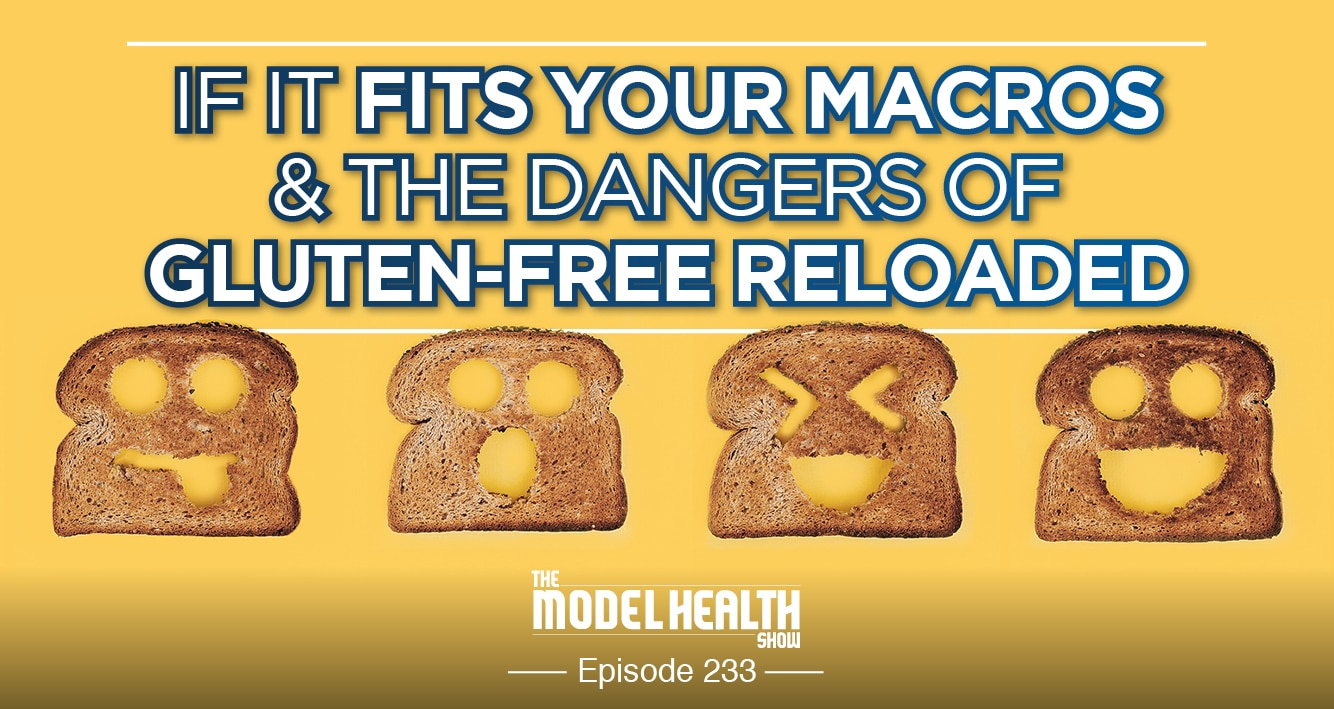 If It Fits Your Macros & The Dangers Of Gluten-Free RELOADED